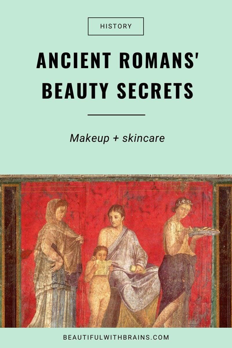 Beauty History: Cosmetics Secrets of the Ancient Romans
