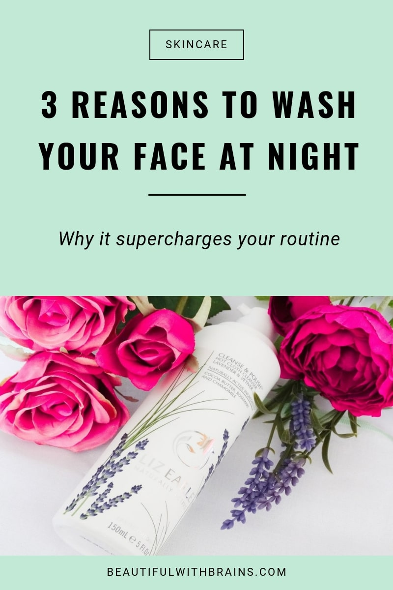 3 reasons to wash your face at night