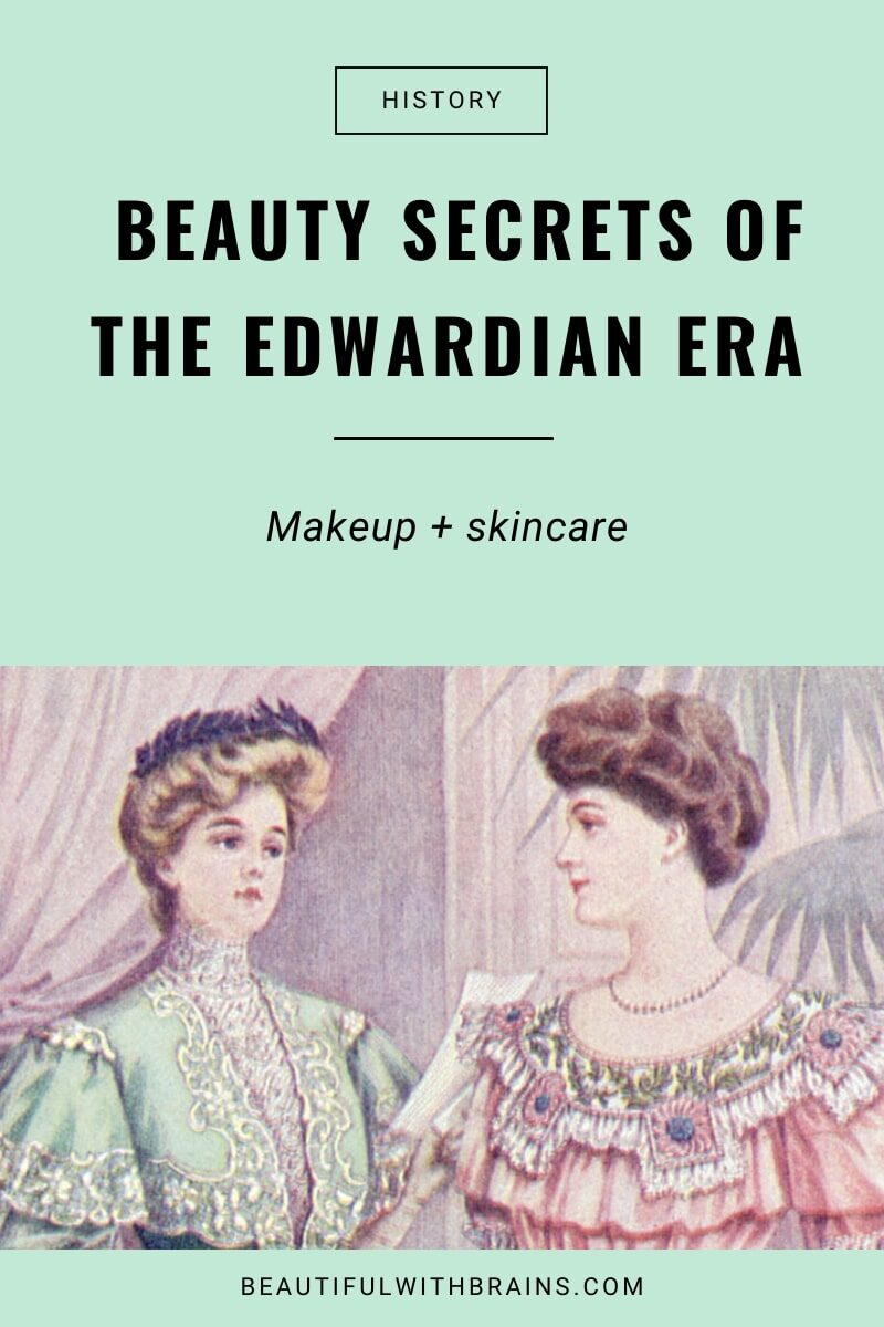 beauty secrets of the edwardian era