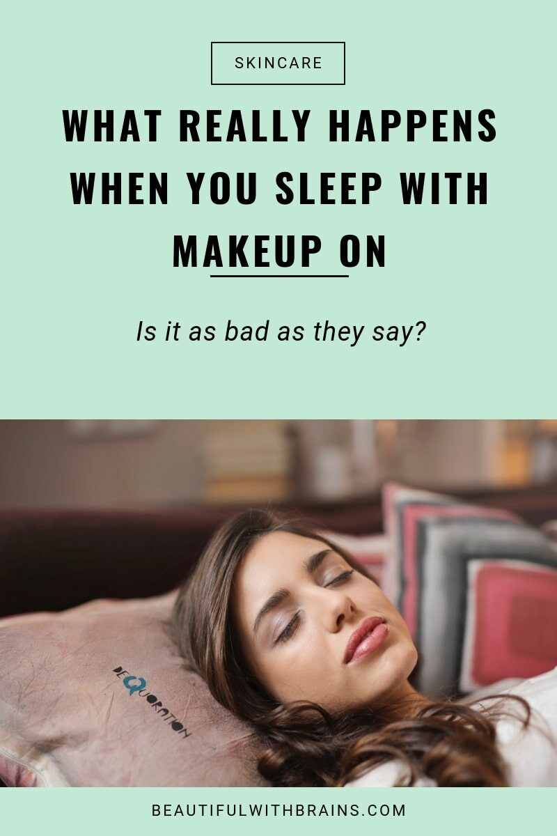 what happens when you sleep with makeup on