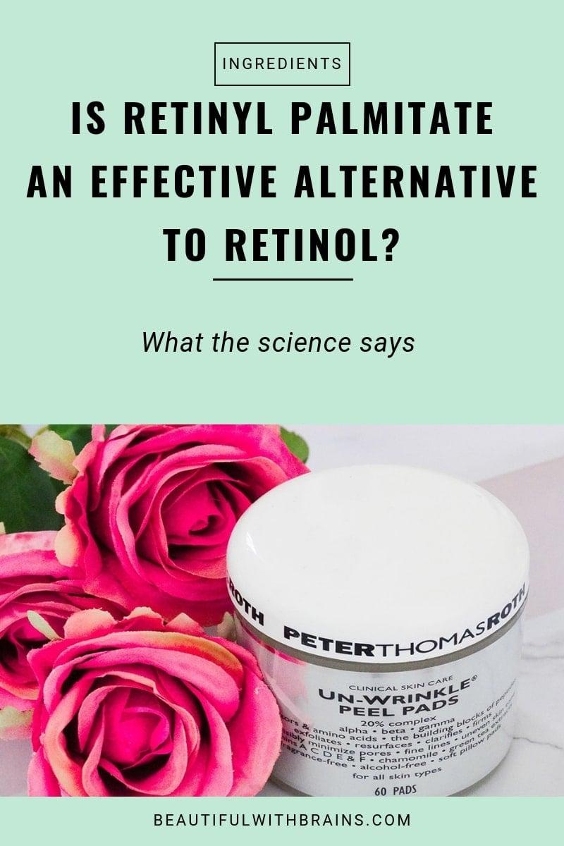 is retinyl palmitate an effective alternative to retinol?