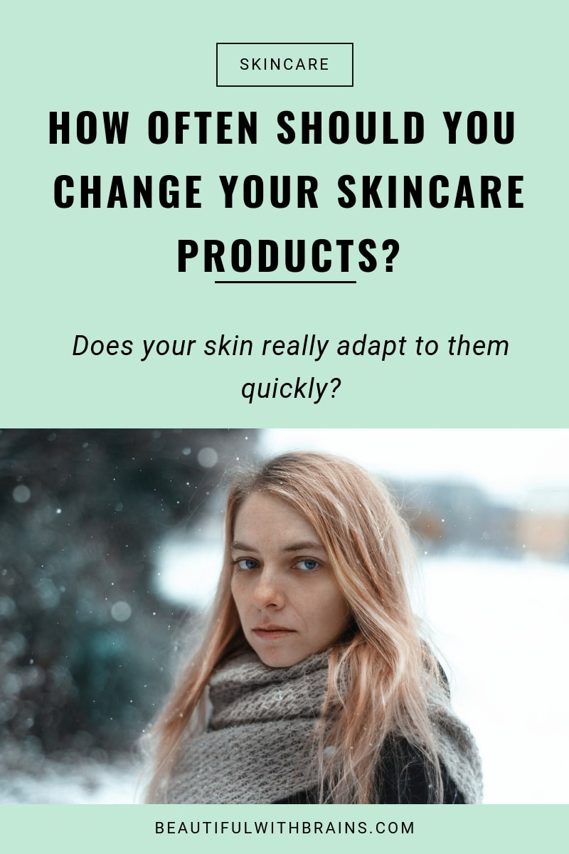 how often to change skincare products