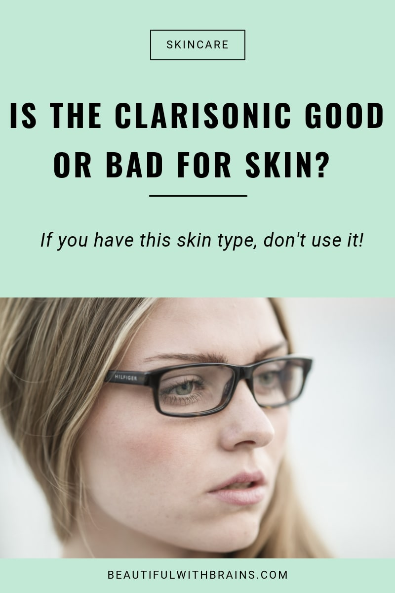 why clarisonic is bad for skin