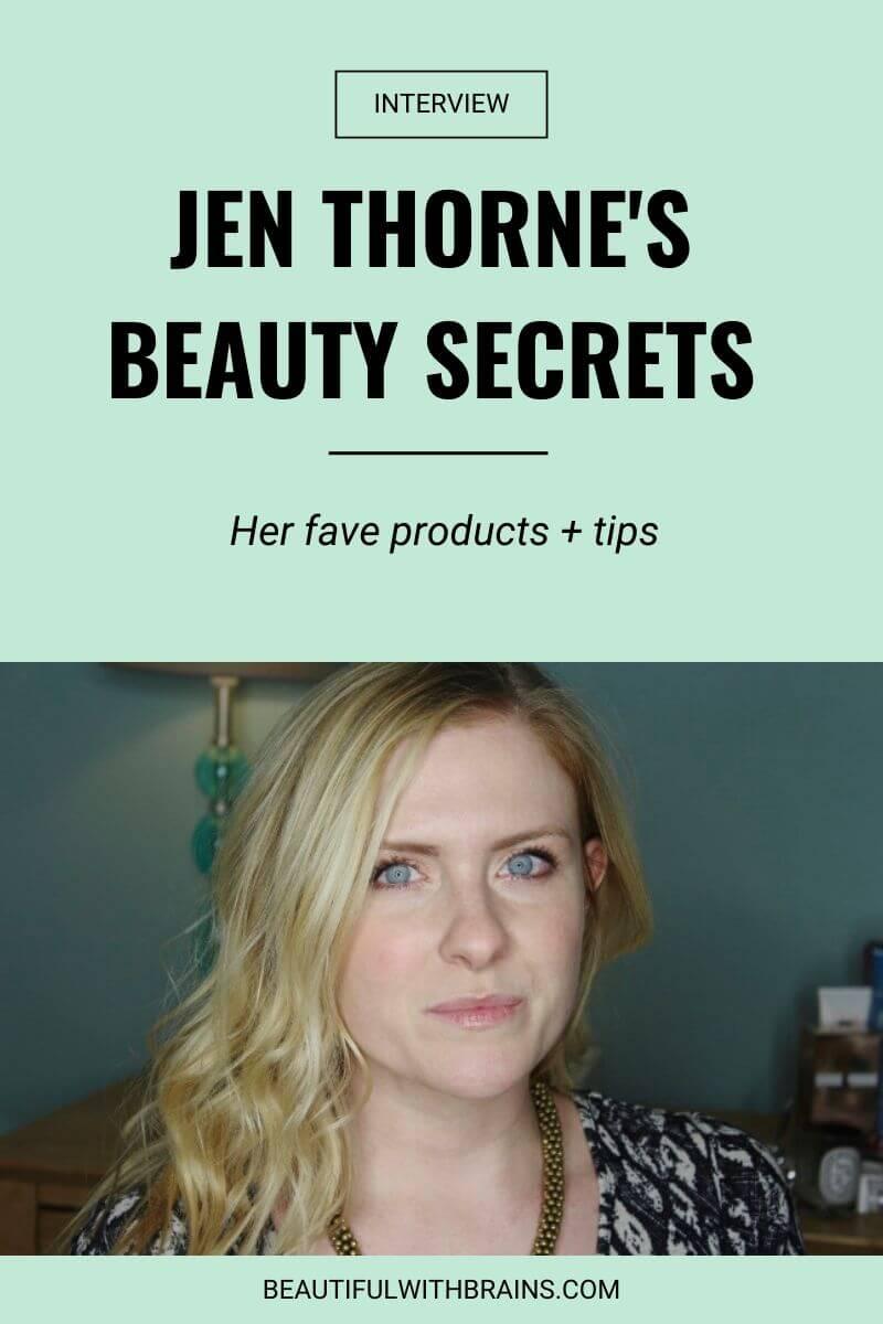 Jen Thorne beauty secrets
