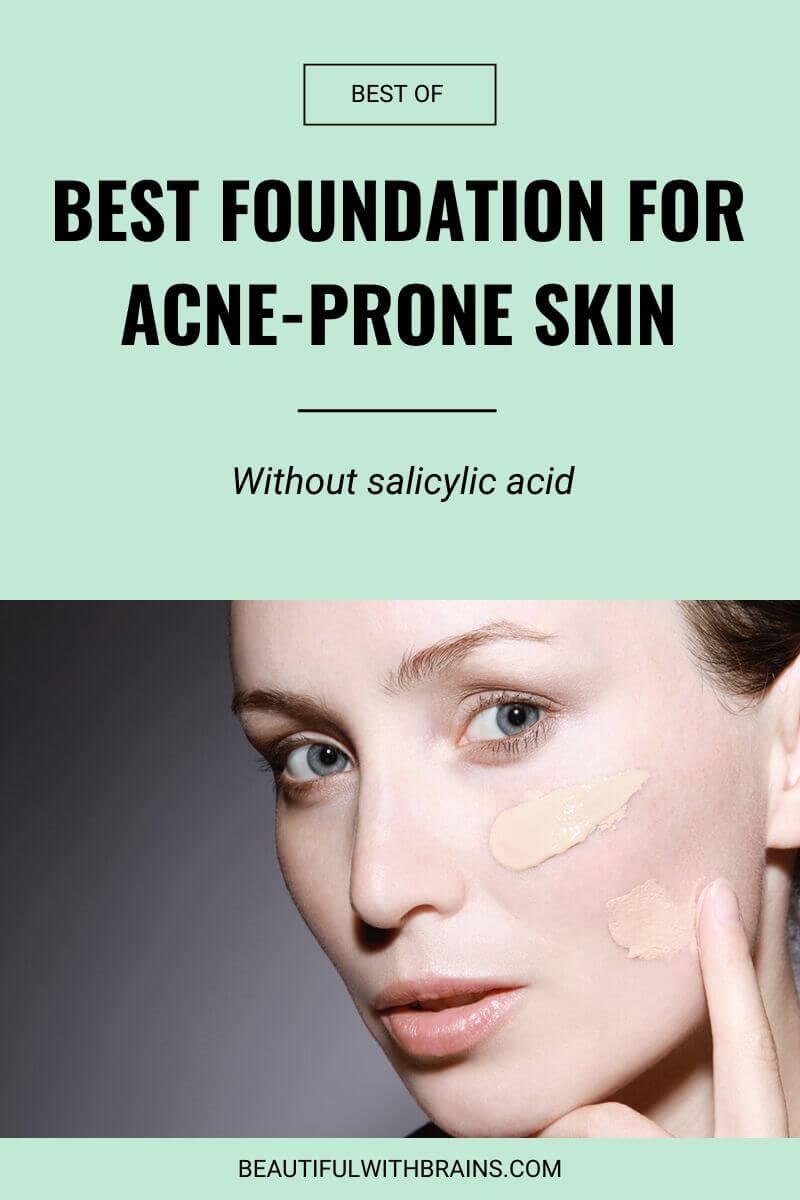 Best Foundation For Acne Prone Skin Without Salicylic Acid