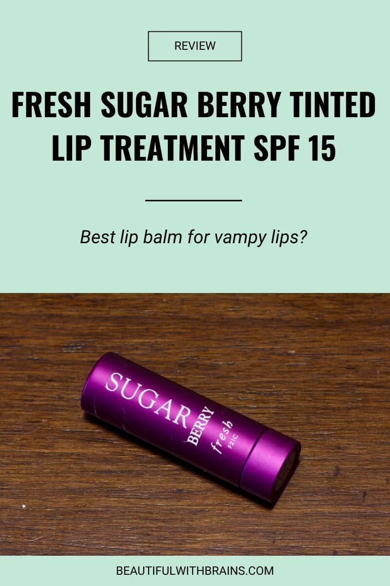review fresh sugar berry tinted lip treatment spf 15
