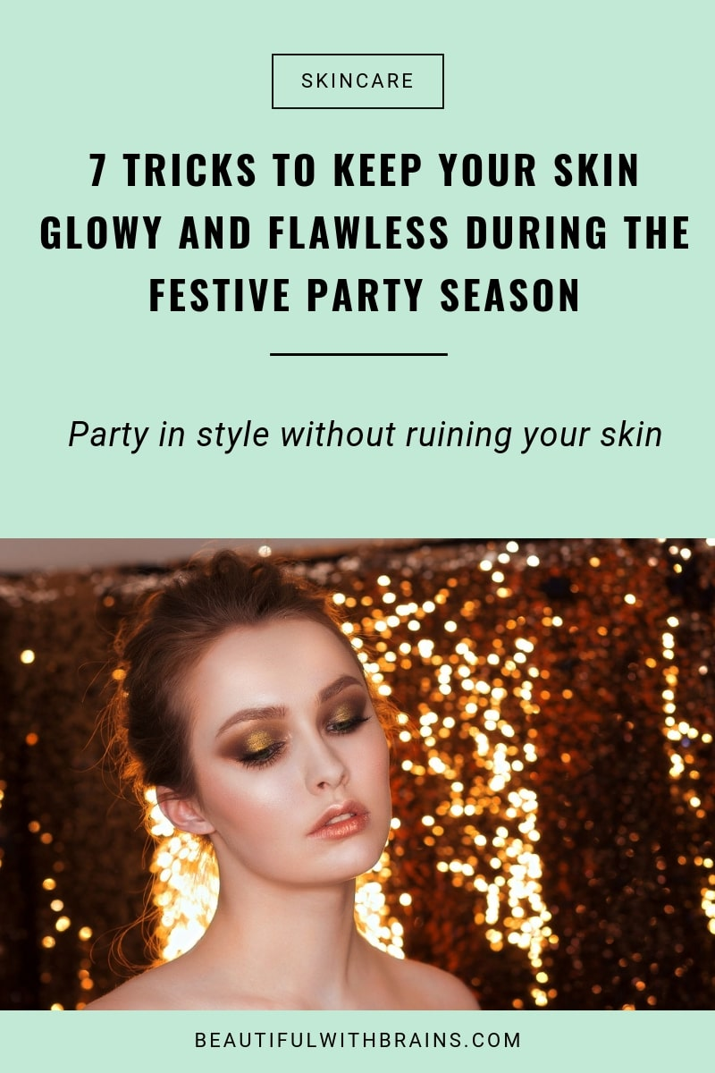 how to take care of your skin during the festive party season