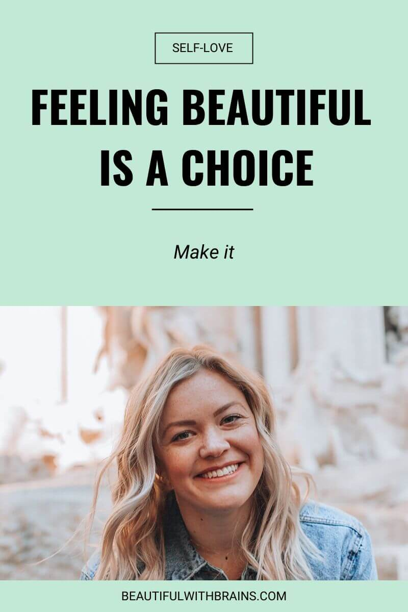 feeling beautiful is a choice - make it