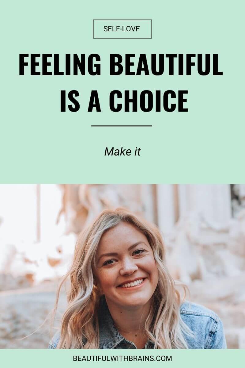 feeling beautiful is a choice - make it