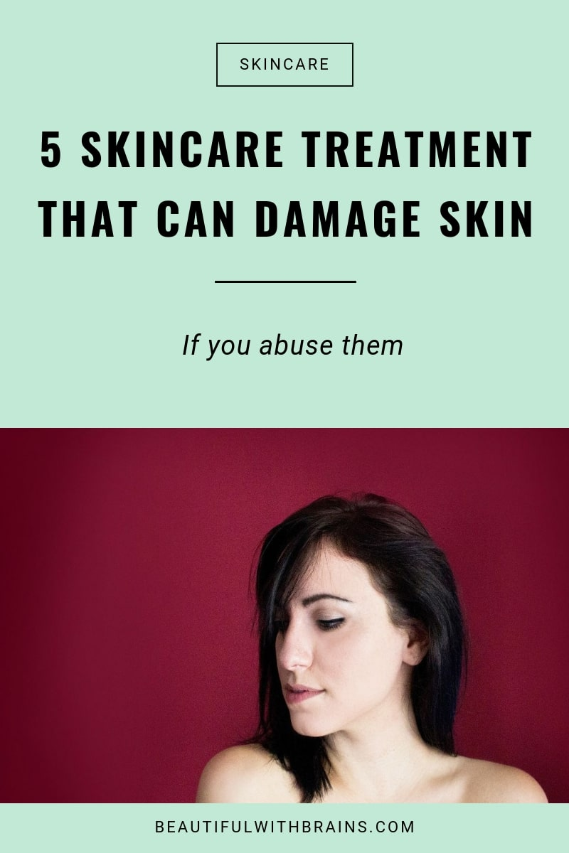 5 skincare treatments that can damage skin