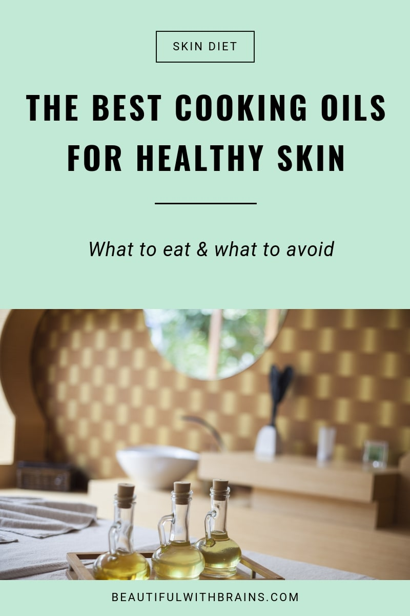the best cooking oils for healthy skin