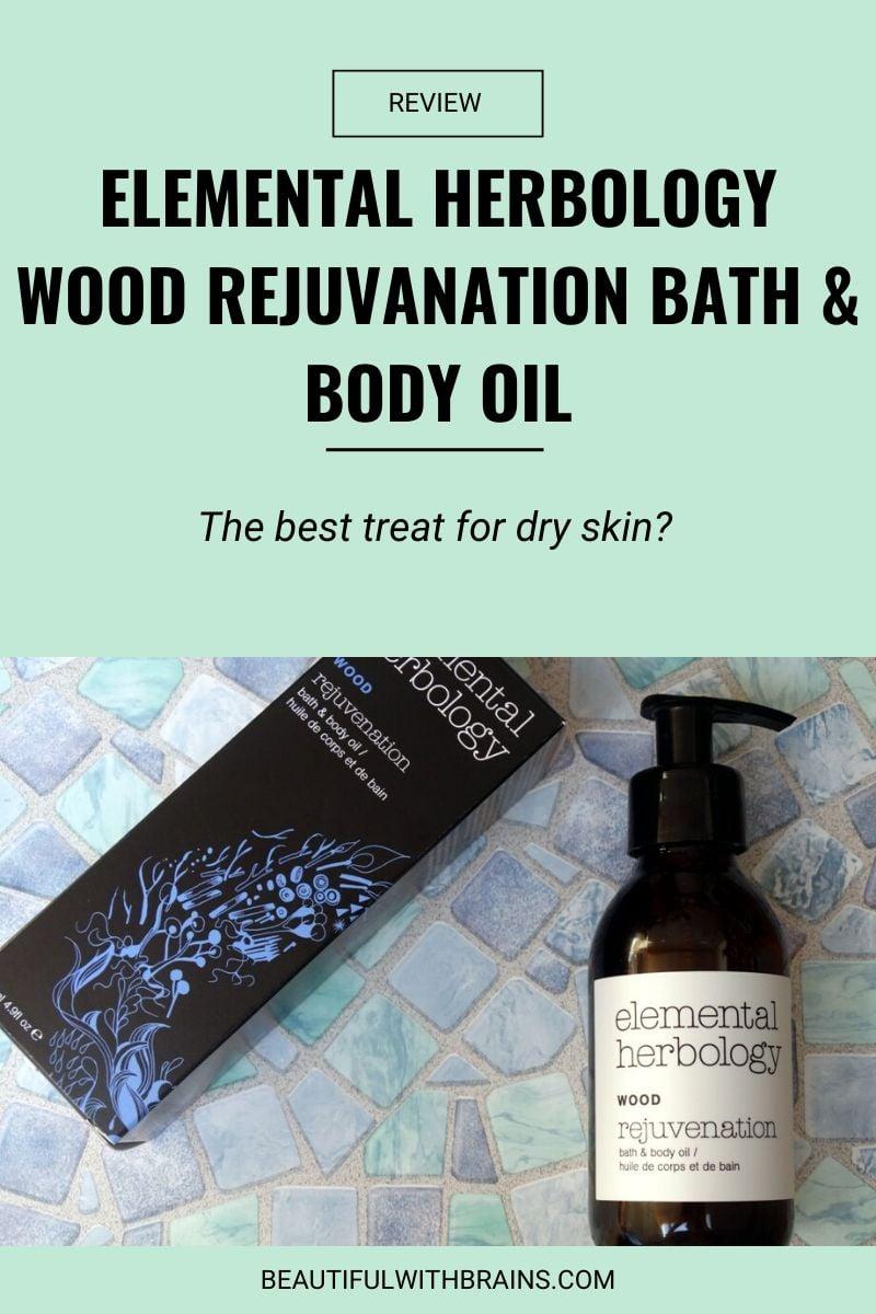 Elemental Herbology Wood Rejuvanation Bath & Body Oil review