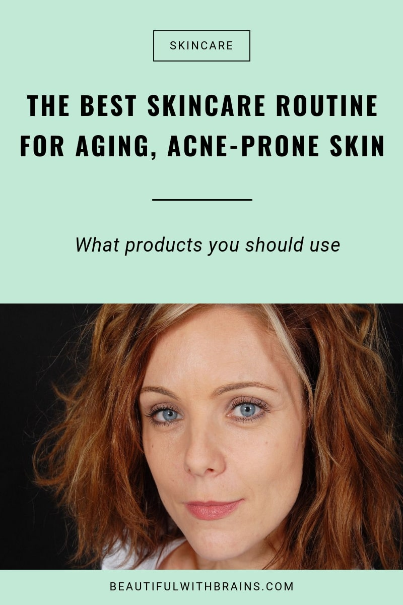 The Best Skincare Routine For Aging And Acne Prone Skin