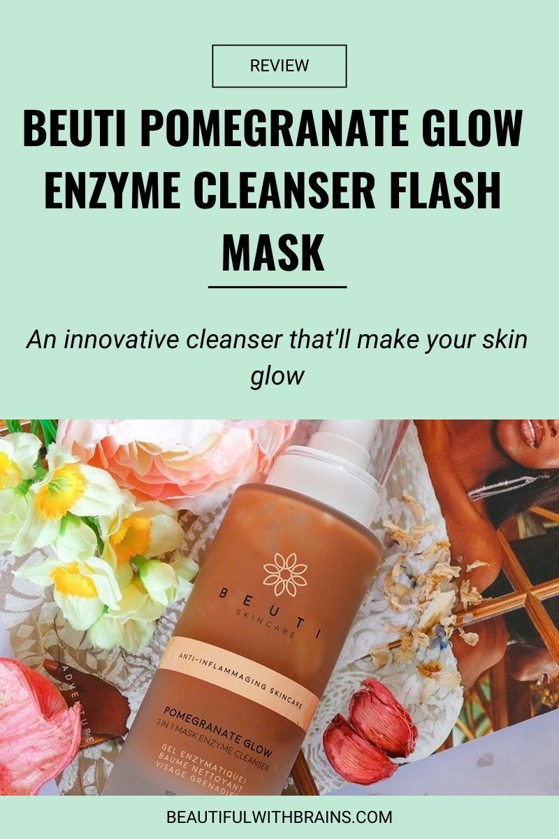 beuti pomegranate glow enzyme cleanser flash mask review