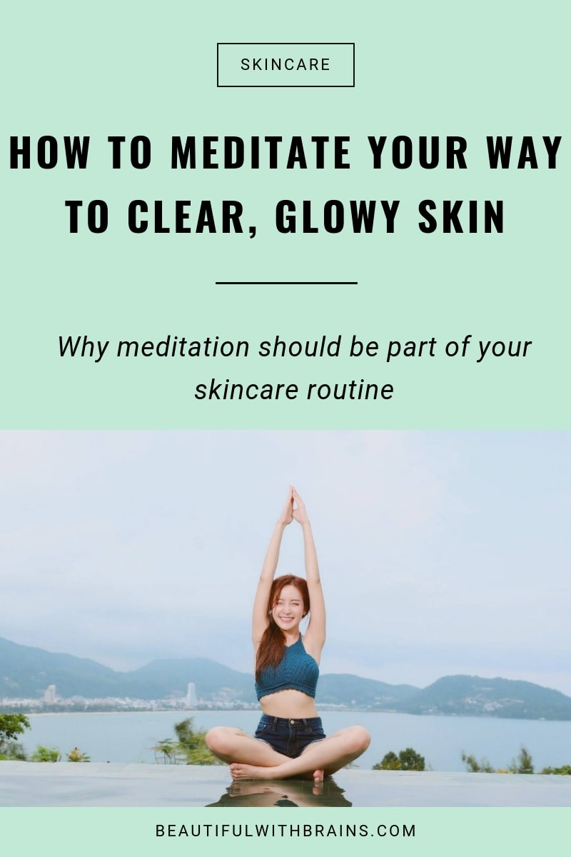 how to meditate your way to beautiful skin