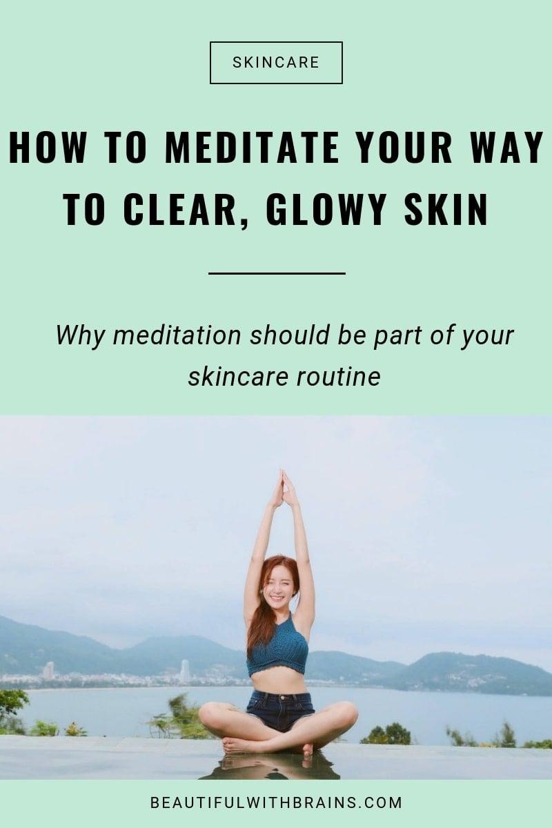 چگونه می توان راه خود را برای رسیدن به پوستی زیبا مدیتیشن کرد