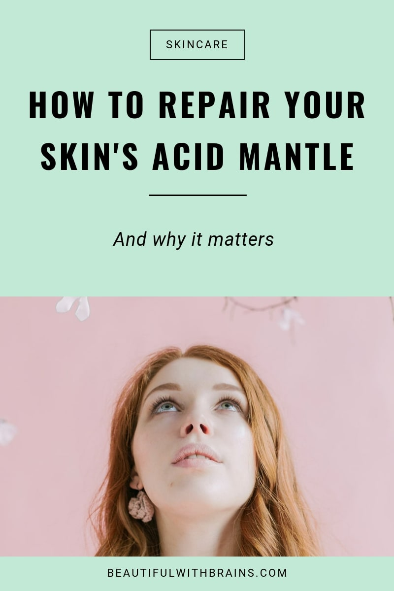 how to repair your skin's acid mantle and why it matters