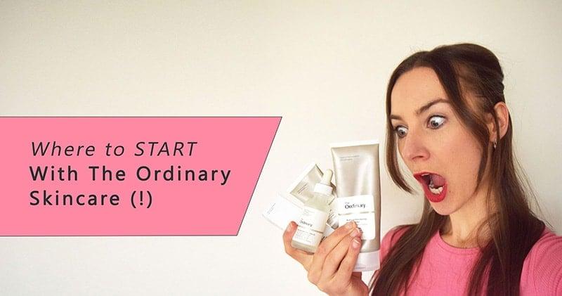 The Ordinary Skincare Routine - Where to start with The Ordinary skincare