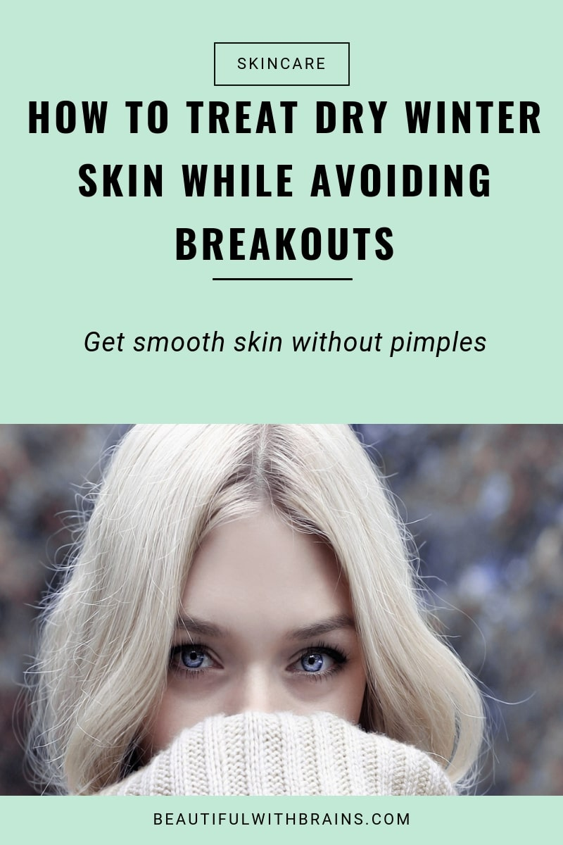 how to treat dry winter skin while avoiding breakouts