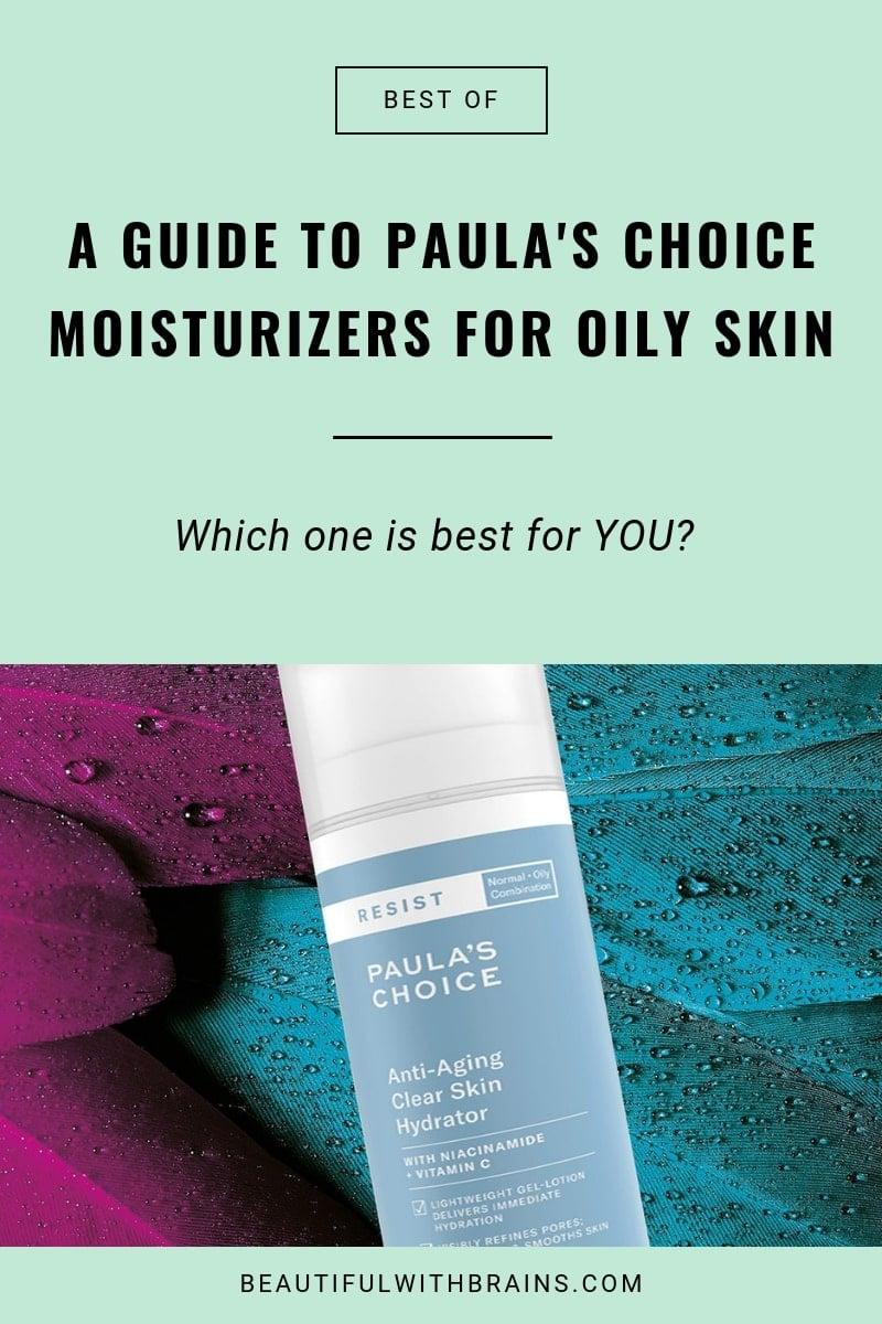 best paula's choice moisturizer for oily skin guide