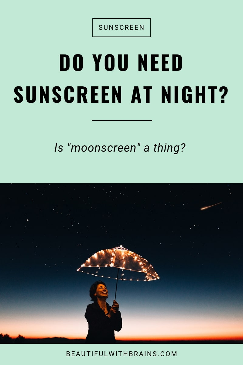 do you need sunscreen at night?