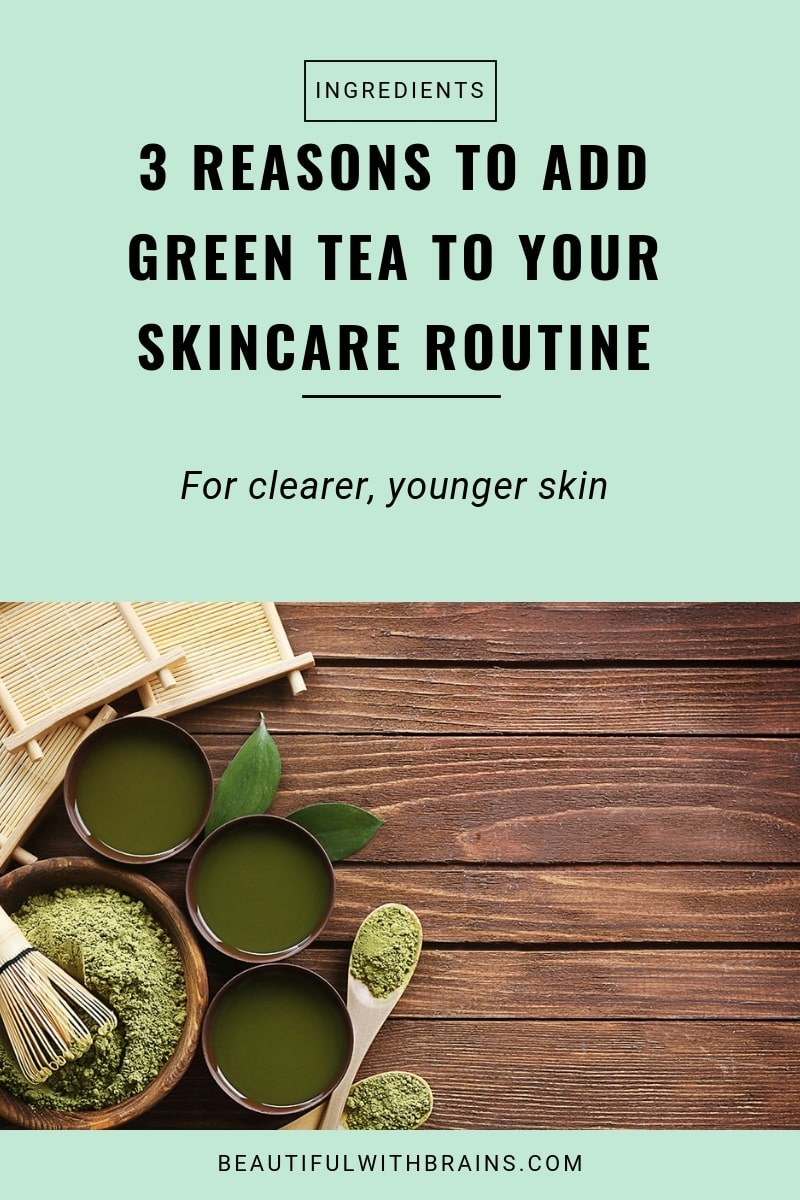 3 reasons to add green tea to your skincare routine