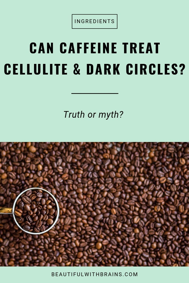 can caffeine treat cellulite and dark circles