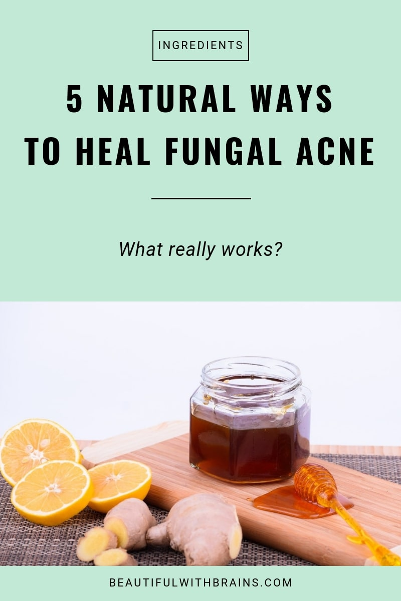 5 Natural Ways To Heal Fungal Acne That Really Work Beautiful With Brains