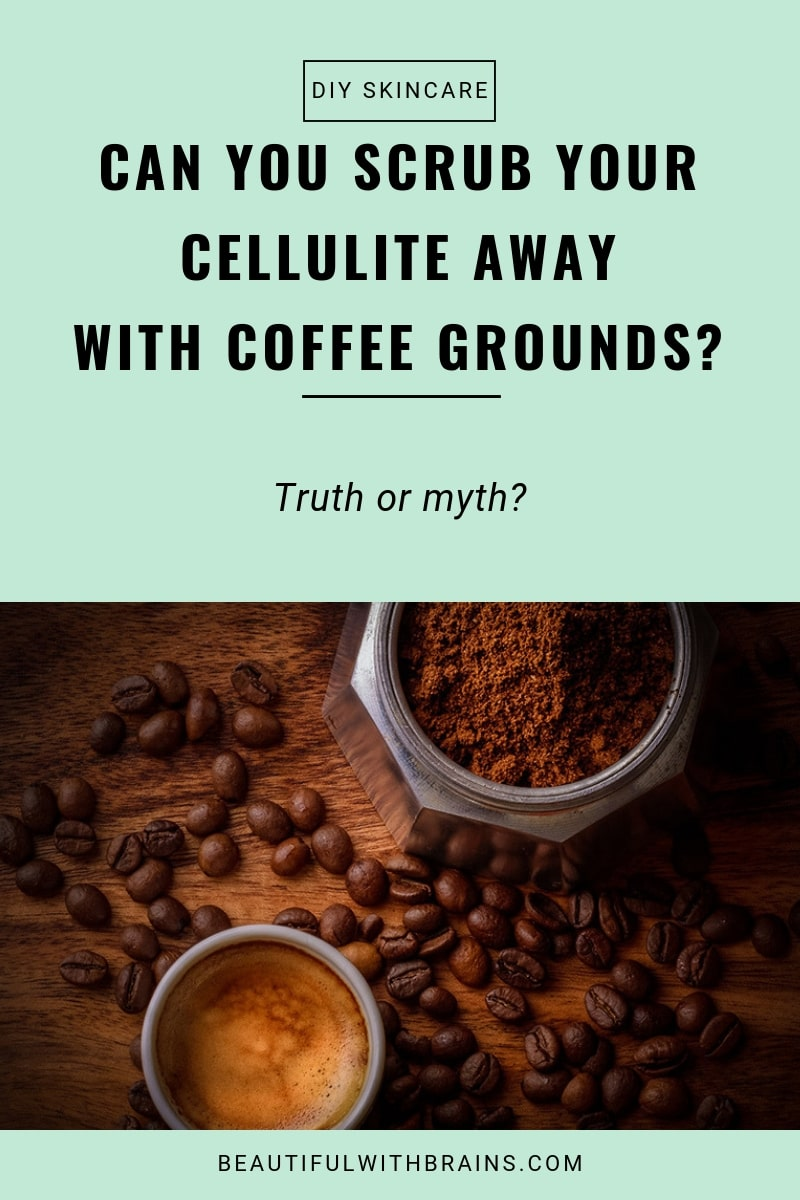 coffee ground scrub treats cellulite myth