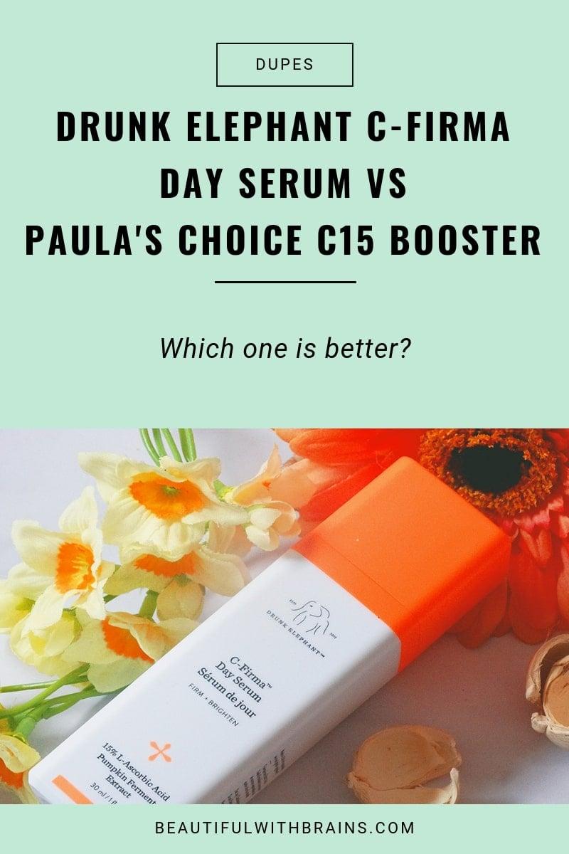 drunk elephant c-firma day serum vs paula's choice c15 booster dupes