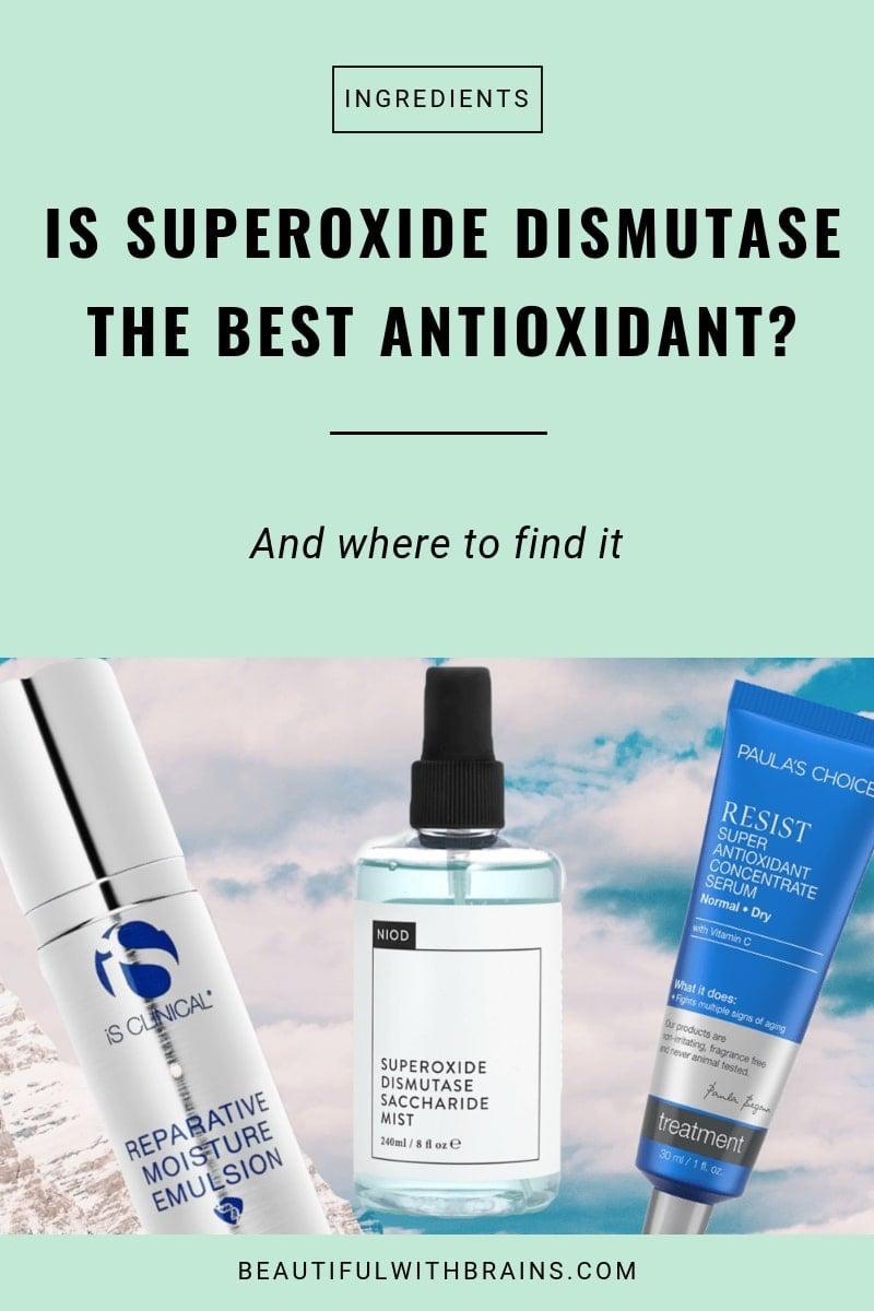 superoxide dismutase best antioxidant