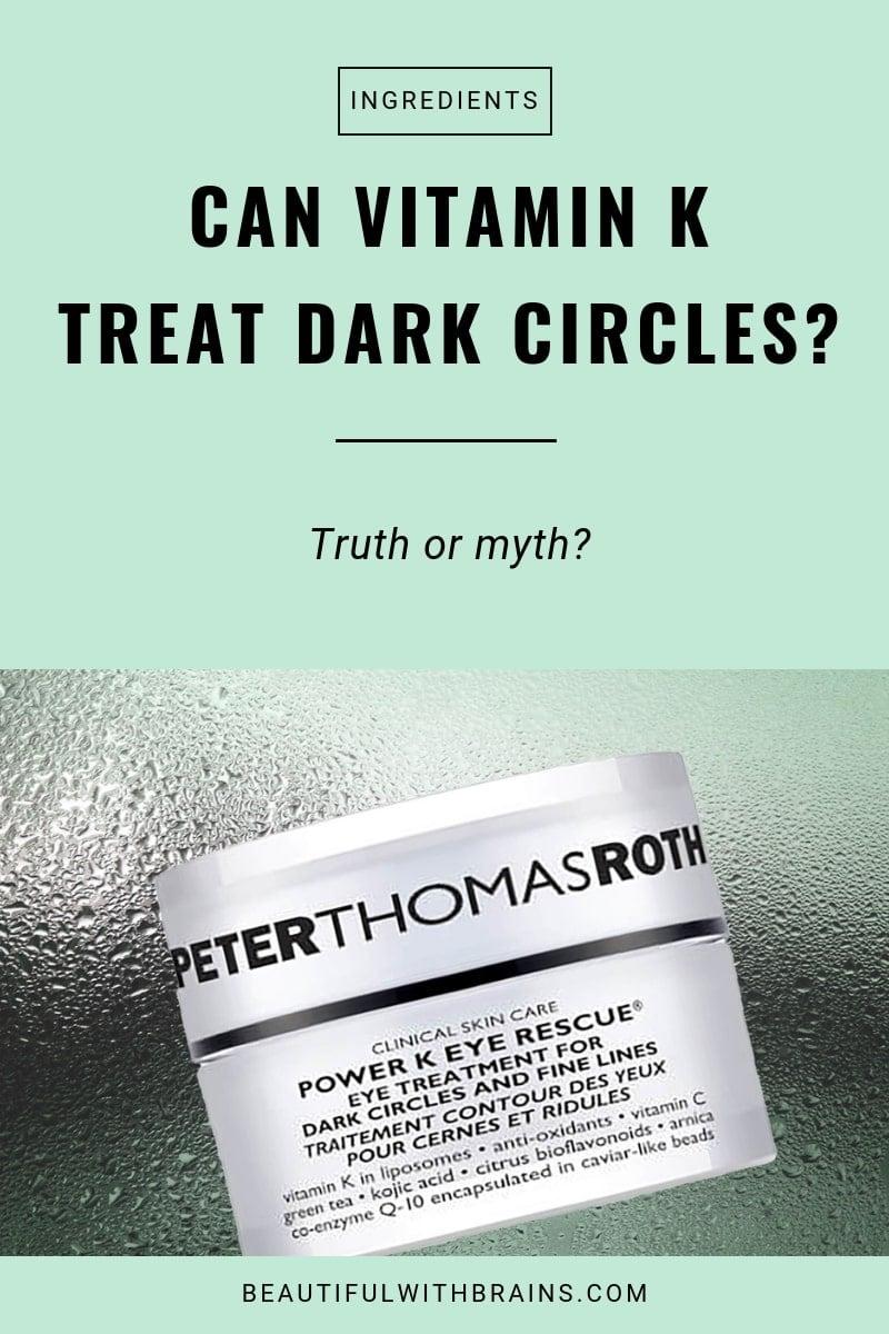 vitamin k treats dark circles