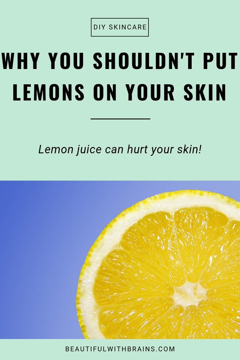 why putting lemon juice on your skin is a bad idea