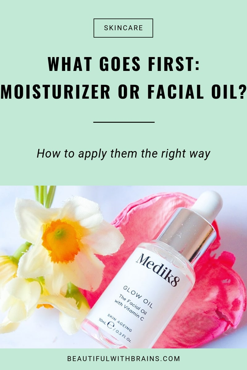 should you apply moisturizer or facial oil first