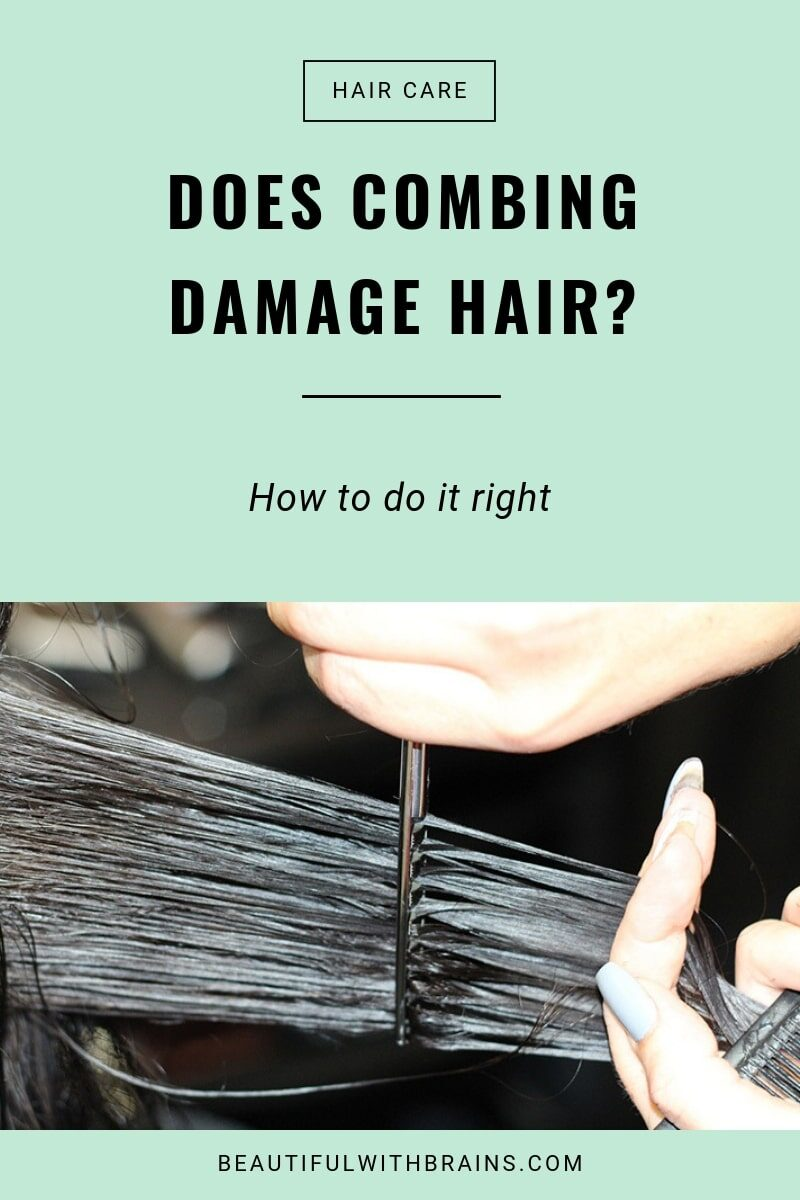 does combing damages hair?