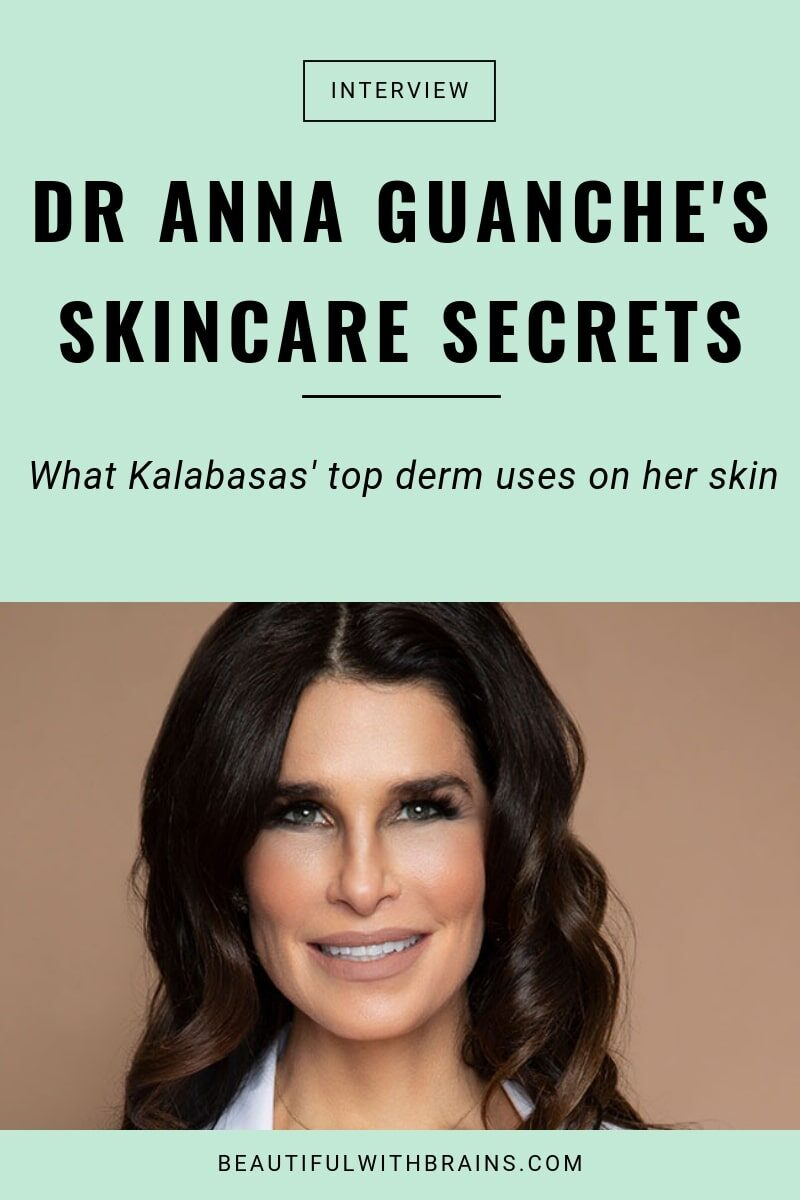 dr anna guanche skincare routine and tips
