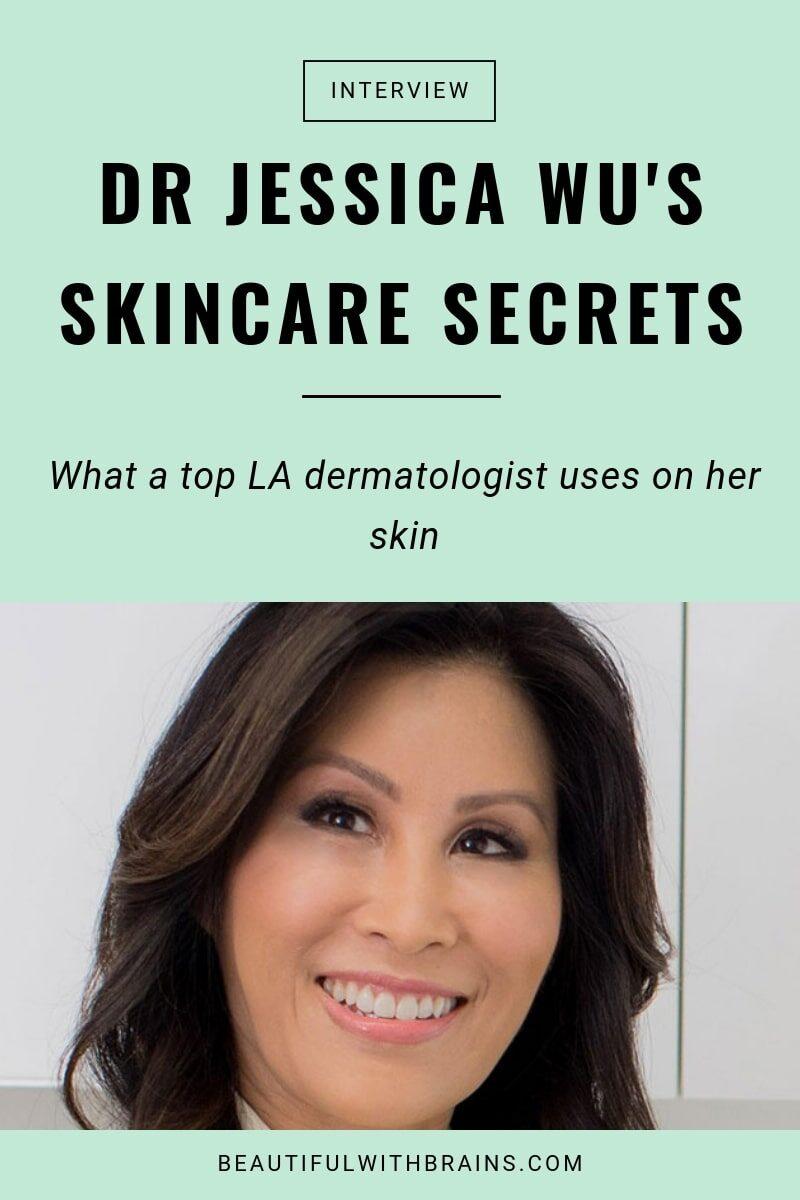 dr Jessica Wu skincare secrets