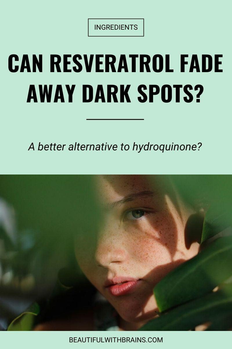 can resveratrol brighten skin and fade away dark spots