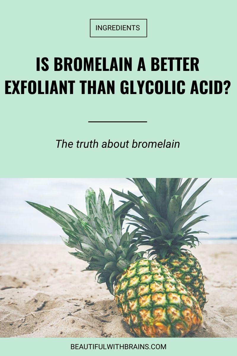 bromelain skincare benefits