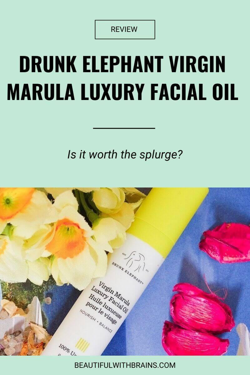 Drunk Elephant Virgin Marula Luxury Facial Oil review